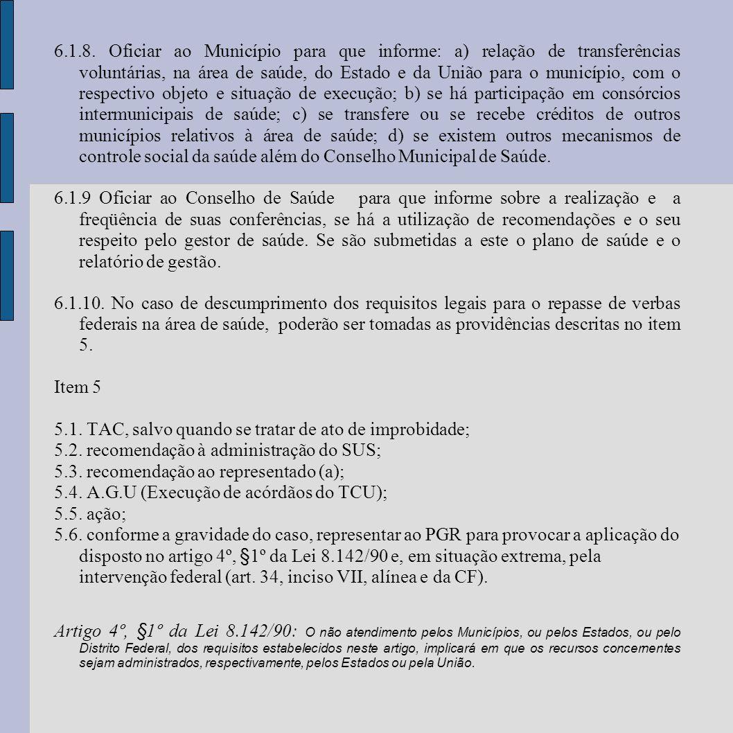 6.1.8. Oficiar ao Município para que informe: a) relação de transferências voluntárias, na área de saúde, do Estado e da União para o município, com o