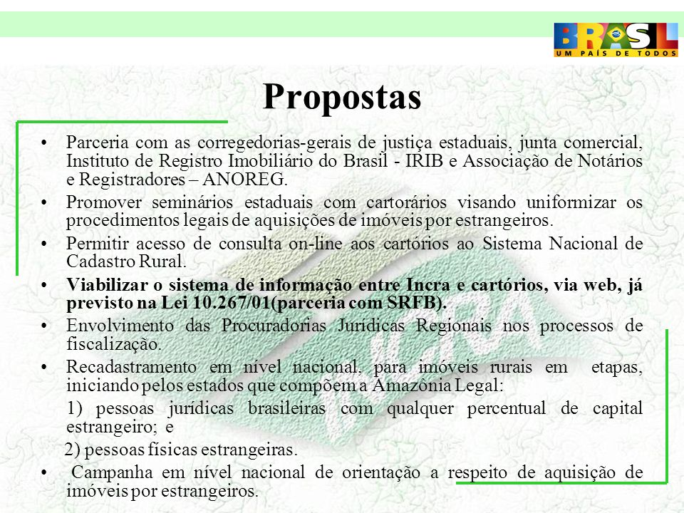 Propostas Parceria com as corregedorias-gerais de justiça estaduais, junta comercial, Instituto de Registro Imobiliário do Brasil - IRIB e Associação de Notários e Registradores – ANOREG.