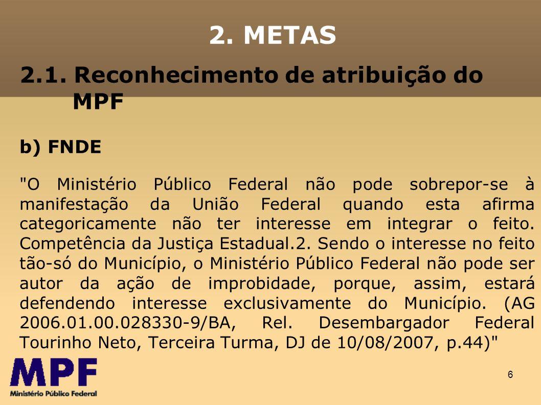 6 2.1. Reconhecimento de atribuição do MPF b) FNDE