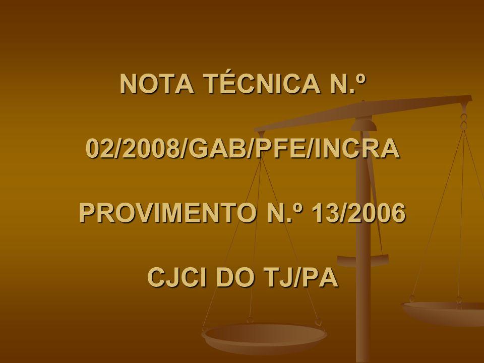 NOTA TÉCNICA N.º 02/2008/GAB/PFE/INCRA PROVIMENTO N.º 13/2006 CJCI DO TJ/PA