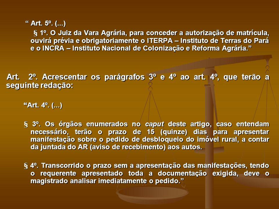 Art.5º. (...) Art. 5º. (...) § 1º.