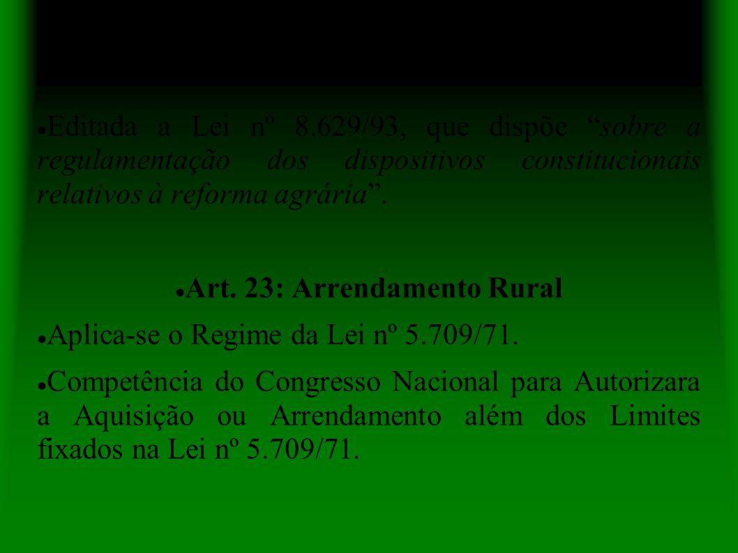 Editada a Lei nº 8.629/93, que dispõe sobre a regulamentação dos dispositivos constitucionais relativos à reforma agrária.