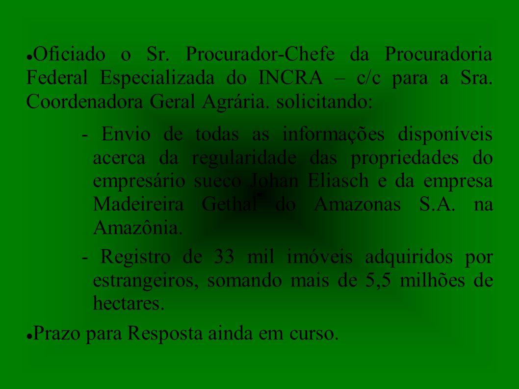 Oficiado o Sr.Procurador-Chefe da Procuradoria Federal Especializada do INCRA – c/c para a Sra.