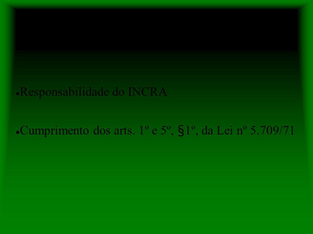 Autorização para Implantação do Projeto Responsabilidade do INCRA Cumprimento dos arts.