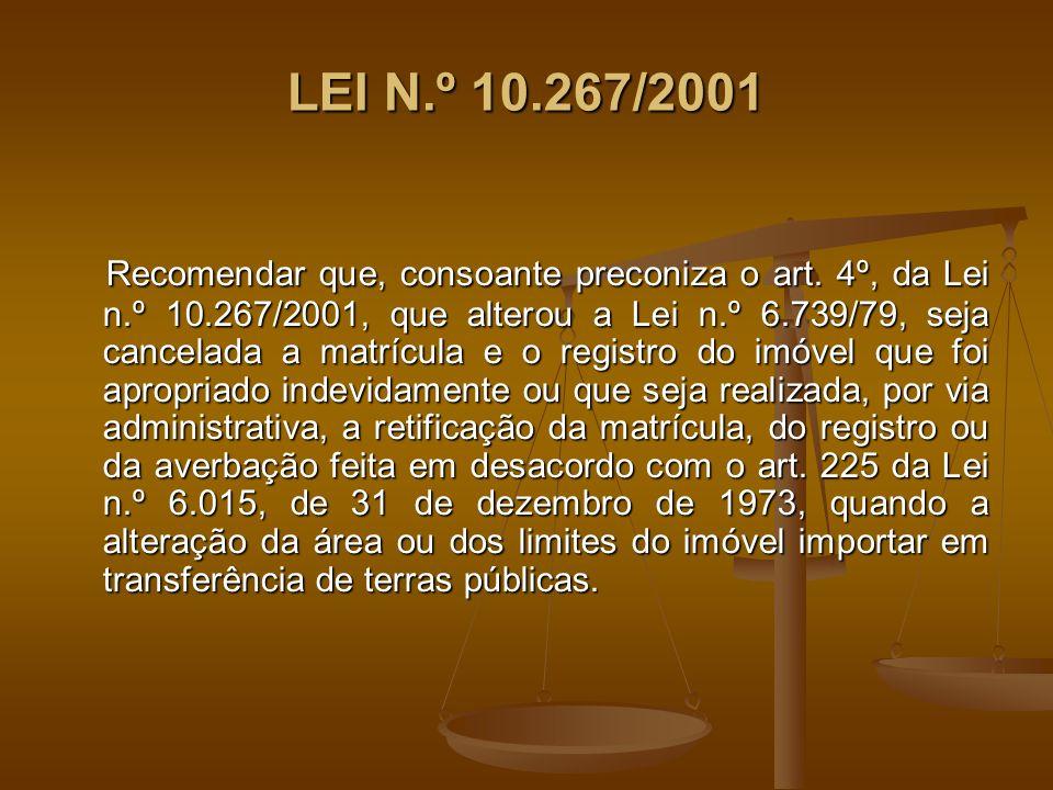 LEI N.º 10.267/2001 Recomendar que, consoante preconiza o art.