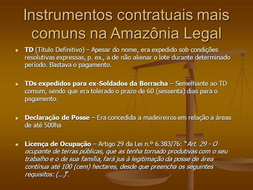 Instrumentos contratuais mais comuns na Amazônia Legal TD (Título Definitivo) – Apesar do nome, era expedido sob condições resolutivas expressas, p.
