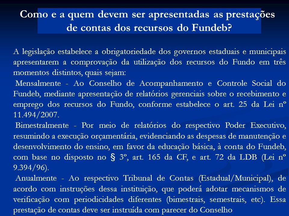 Como e a quem devem ser apresentadas as prestações de contas dos recursos do Fundeb? A legislação estabelece a obrigatoriedade dos governos estaduais