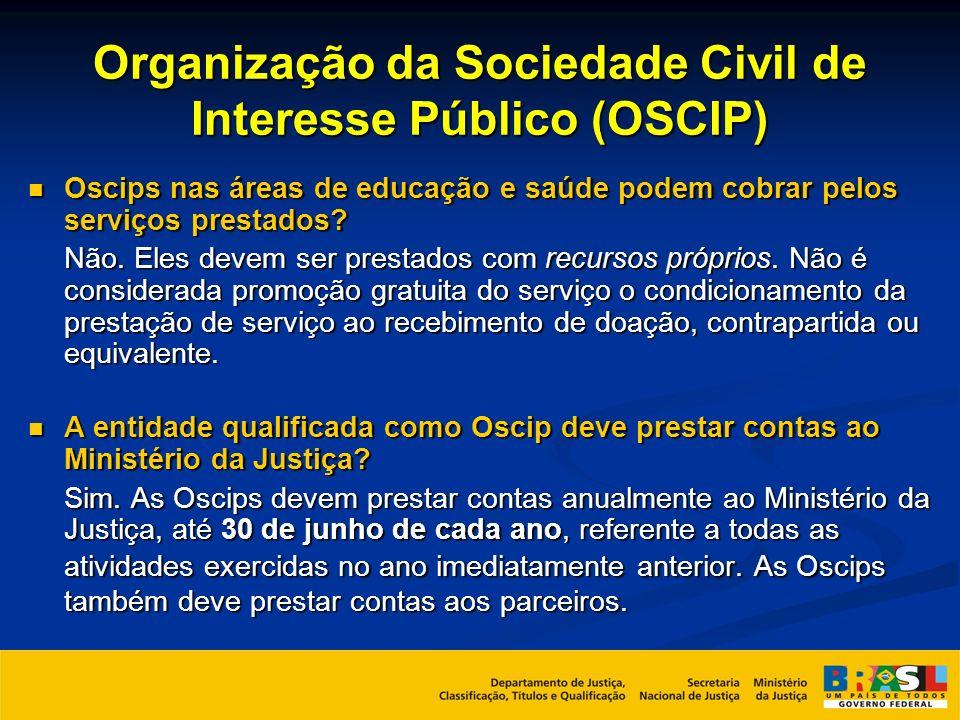 Organização da Sociedade Civil de Interesse Público (OSCIP) Oscips nas áreas de educação e saúde podem cobrar pelos serviços prestados? Oscips nas áre
