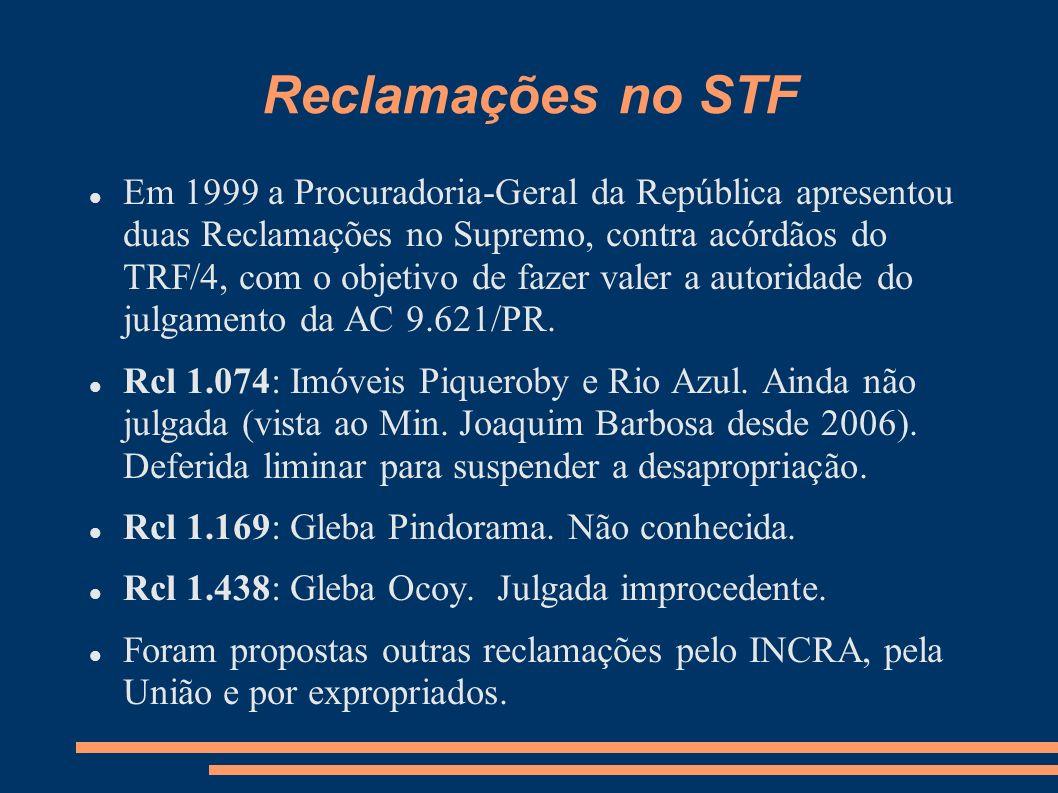 Reclamações no STF Em 1999 a Procuradoria-Geral da República apresentou duas Reclamações no Supremo, contra acórdãos do TRF/4, com o objetivo de fazer