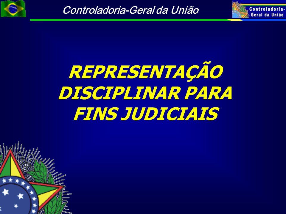 Controladoria-Geral da União REPRESENTAÇÃO DISCIPLINAR PARA FINS JUDICIAIS
