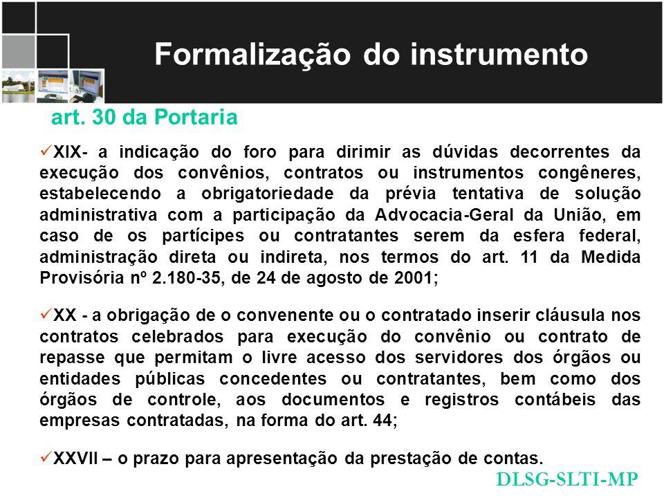 Formalização do instrumento XIX- a indicação do foro para dirimir as dúvidas decorrentes da execução dos convênios, contratos ou instrumentos congêner