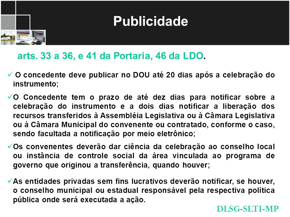 Publicidade O concedente deve publicar no DOU até 20 dias após a celebração do instrumento; O Concedente tem o prazo de até dez dias para notificar so