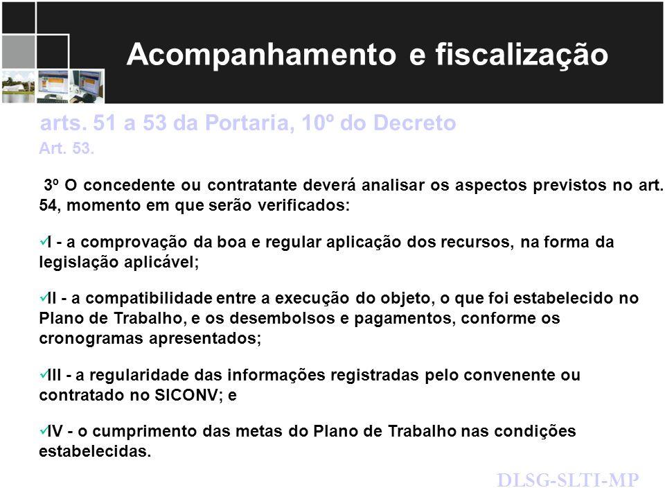 Acompanhamento e fiscalização Art. 53. 3º O concedente ou contratante deverá analisar os aspectos previstos no art. 54, momento em que serão verificad