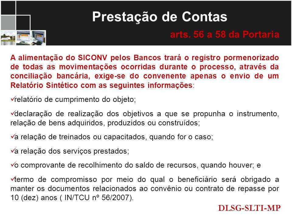A alimentação do SICONV pelos Bancos trará o registro pormenorizado de todas as movimentações ocorridas durante o processo, através da conciliação ban