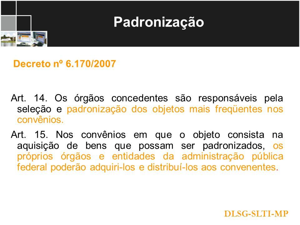 Padronização Art.66. A padronização de objetos prevista no art.