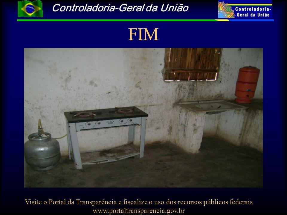 Controladoria-Geral da União Visite o Portal da Transparência e fiscalize o uso dos recursos públicos federais www.portaltransparencia.gov.br FIM