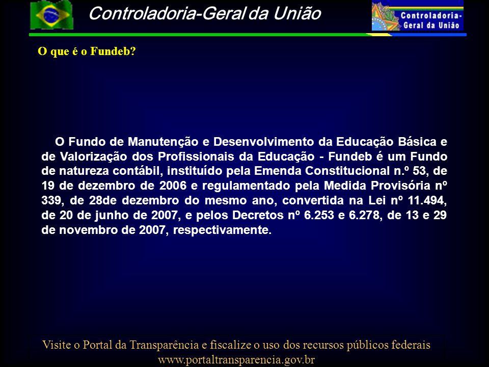 Controladoria-Geral da União Visite o Portal da Transparência e fiscalize o uso dos recursos públicos federais www.portaltransparencia.gov.br O Fundo
