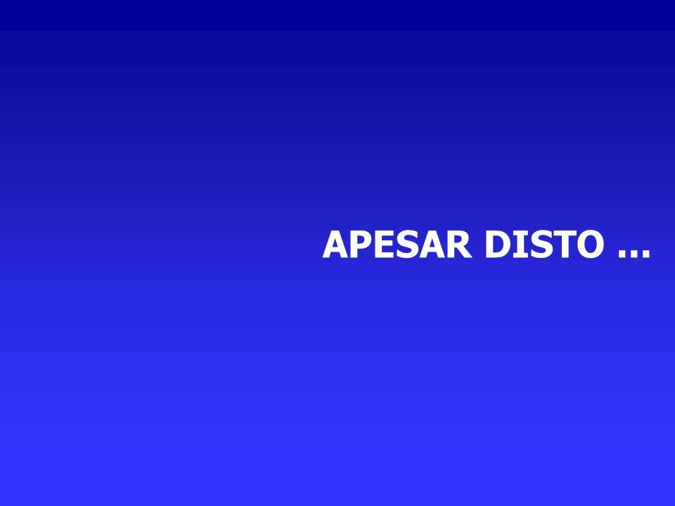 APESAR DISTO...