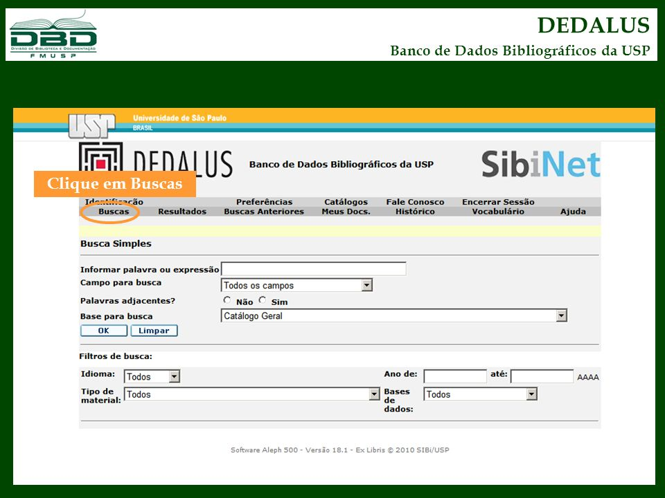 DEDALUS Banco de Dados Bibliográficos da USP Clique em Buscas