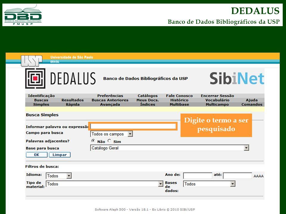 DEDALUS Banco de Dados Bibliográficos da USP Digite o termo a ser pesquisado