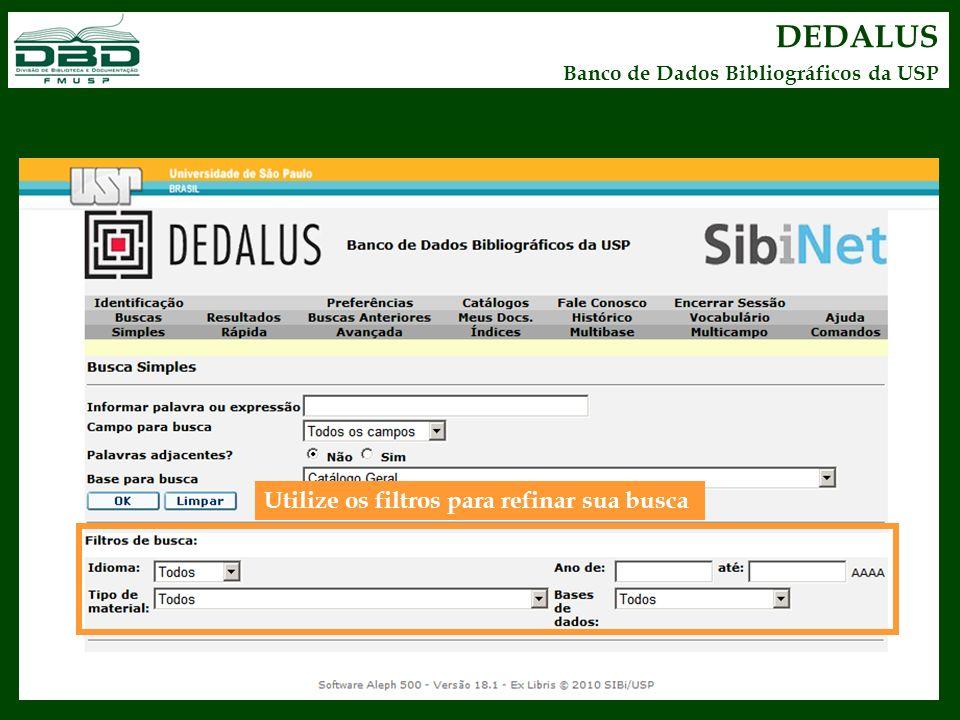 DEDALUS Banco de Dados Bibliográficos da USP Utilize os filtros para refinar sua busca