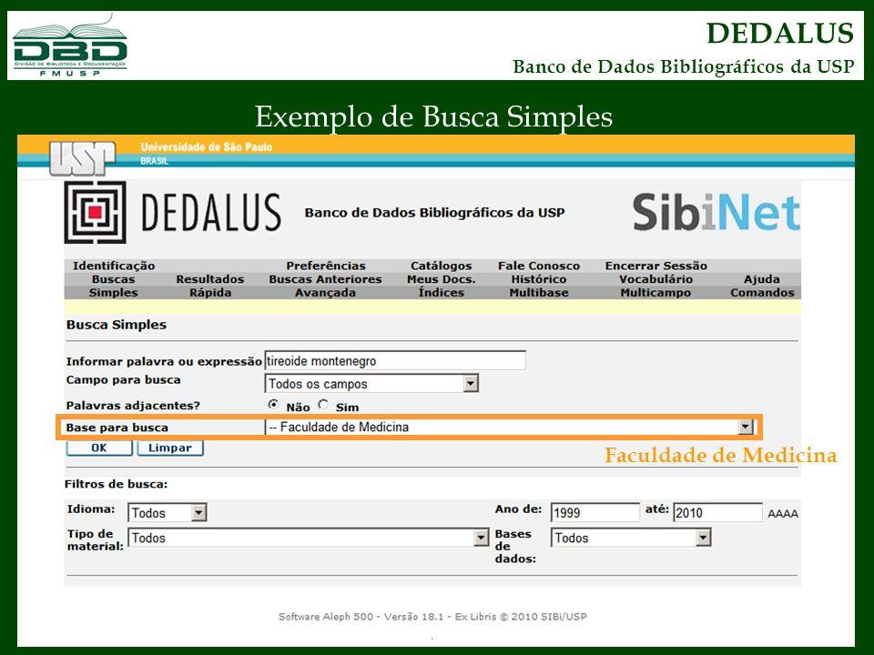 DEDALUS Banco de Dados Bibliográficos da USP Exemplo de Busca Simples Faculdade de Medicina