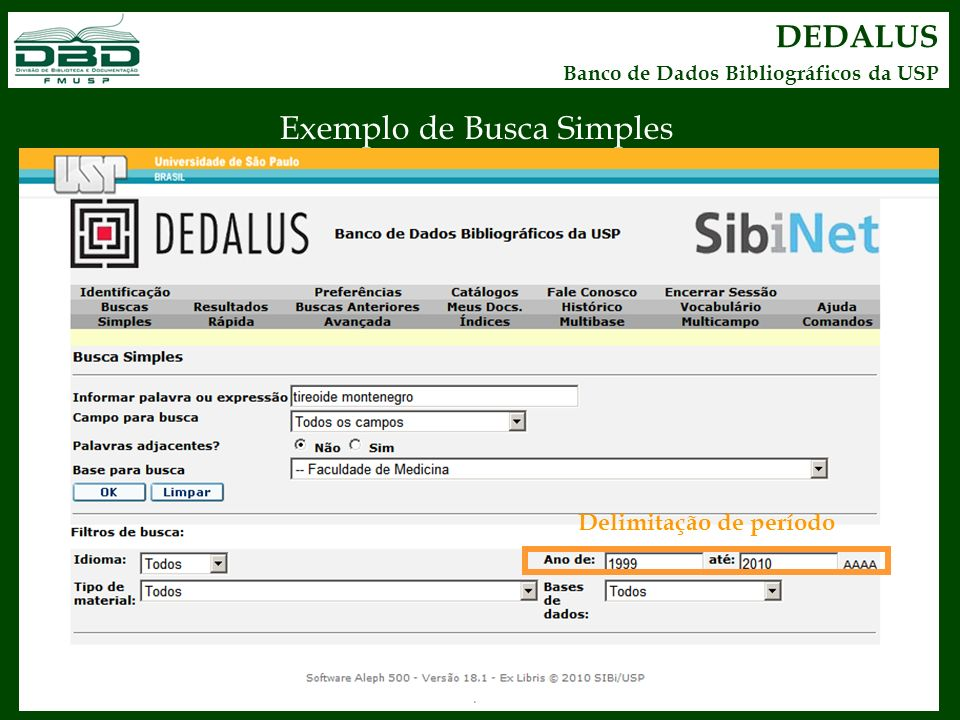 DEDALUS Banco de Dados Bibliográficos da USP Exemplo de Busca Simples Delimitação de período