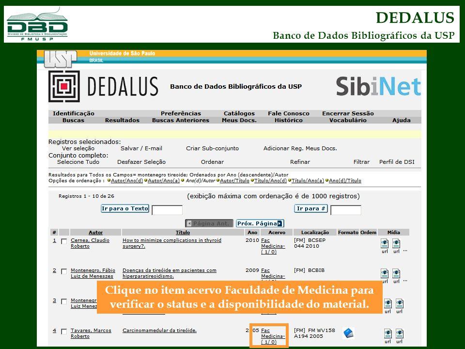 DEDALUS Banco de Dados Bibliográficos da USP Clique no item acervo Faculdade de Medicina para verificar o status e a disponibilidade do material.