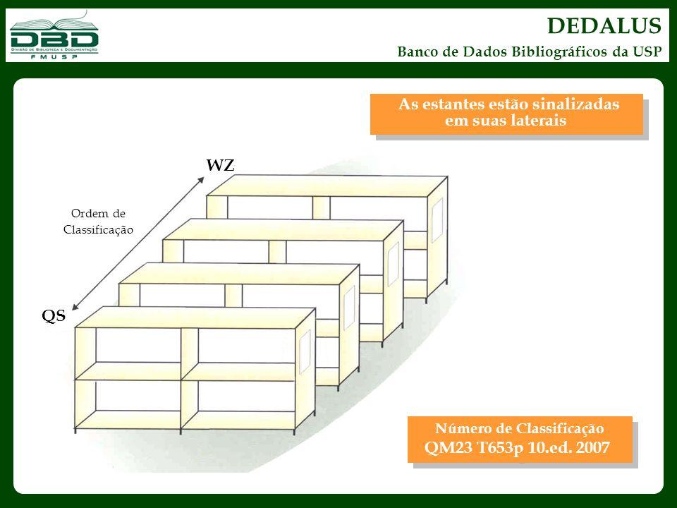 DEDALUS Banco de Dados Bibliográficos da USP As estantes estão sinalizadas em suas laterais Número de Classificação QM23 T653p 10.ed. 2007 Ordem de Cl
