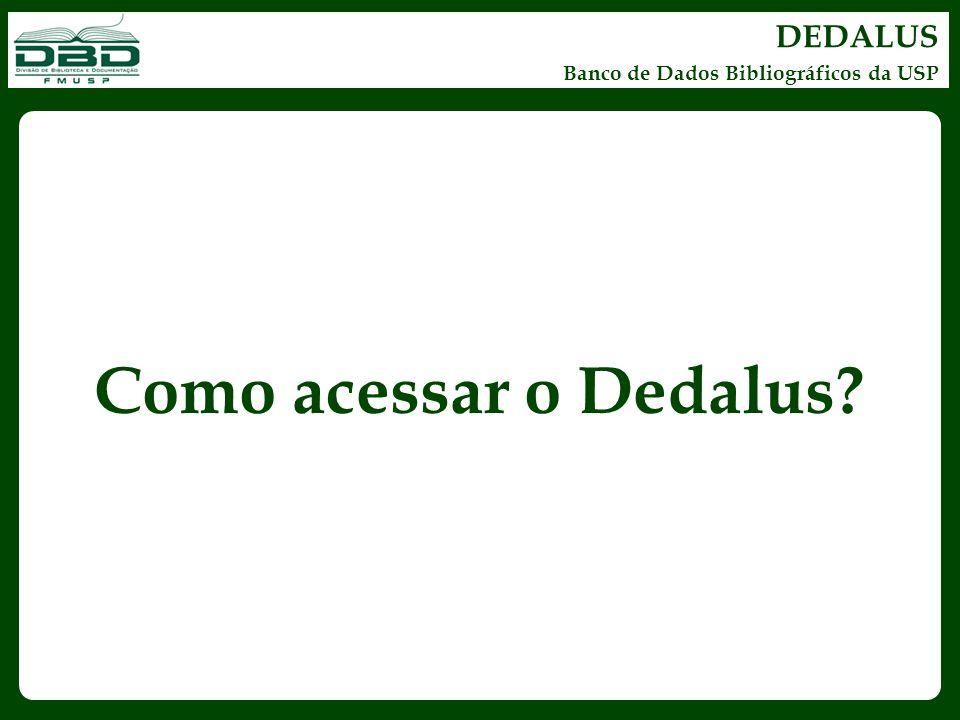DEDALUS Banco de Dados Bibliográficos da USP Como acessar o Dedalus?