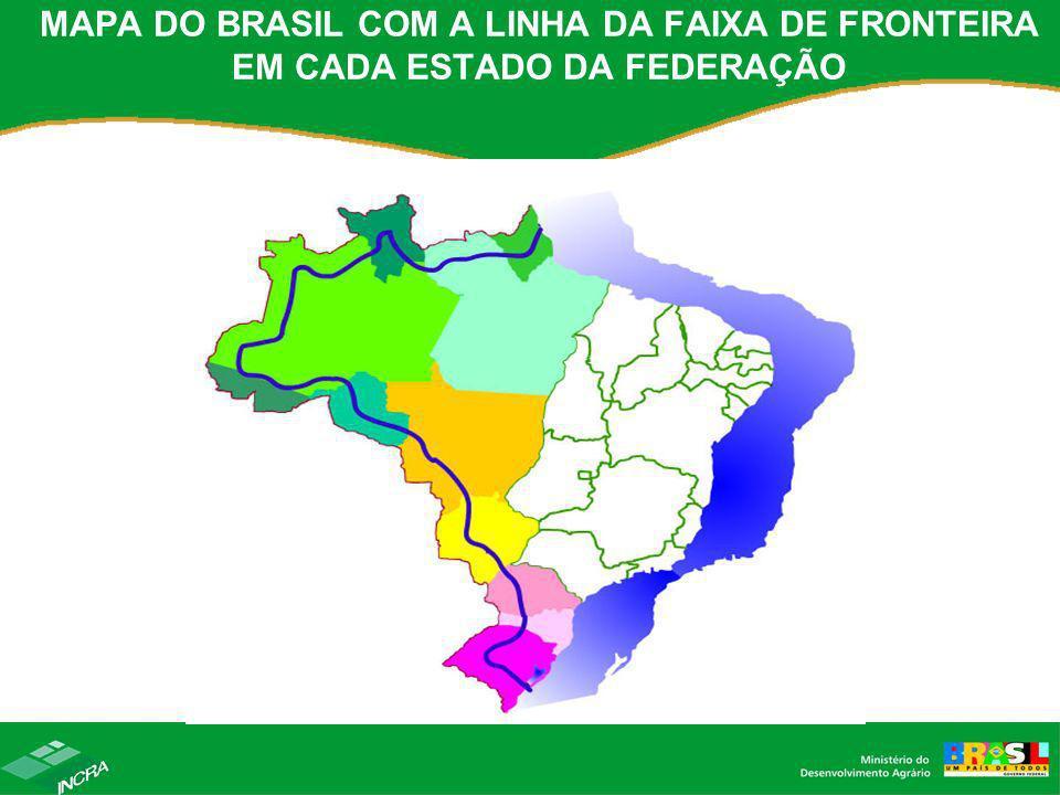 MAPA DO BRASIL COM A LINHA DA FAIXA DE FRONTEIRA EM CADA ESTADO DA FEDERAÇÃO