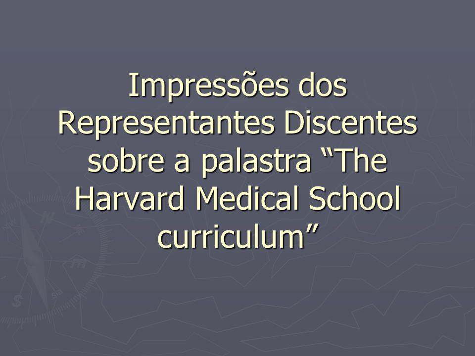 Impressões dos Representantes Discentes sobre a palastra The Harvard Medical School curriculum