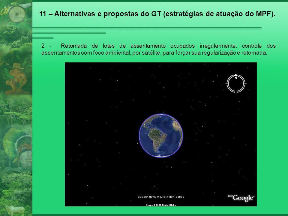 2 - Retomada de lotes de assentamento ocupados irregularmente: controle dos assentamentos com foco ambiental, por satélite, para forçar sua regulariza