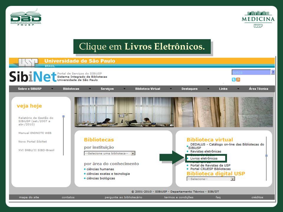 Ou...No site da Biblioteca www.fm.usp.br/biblioteca, clique em Publicações Eletrônicas Ou...