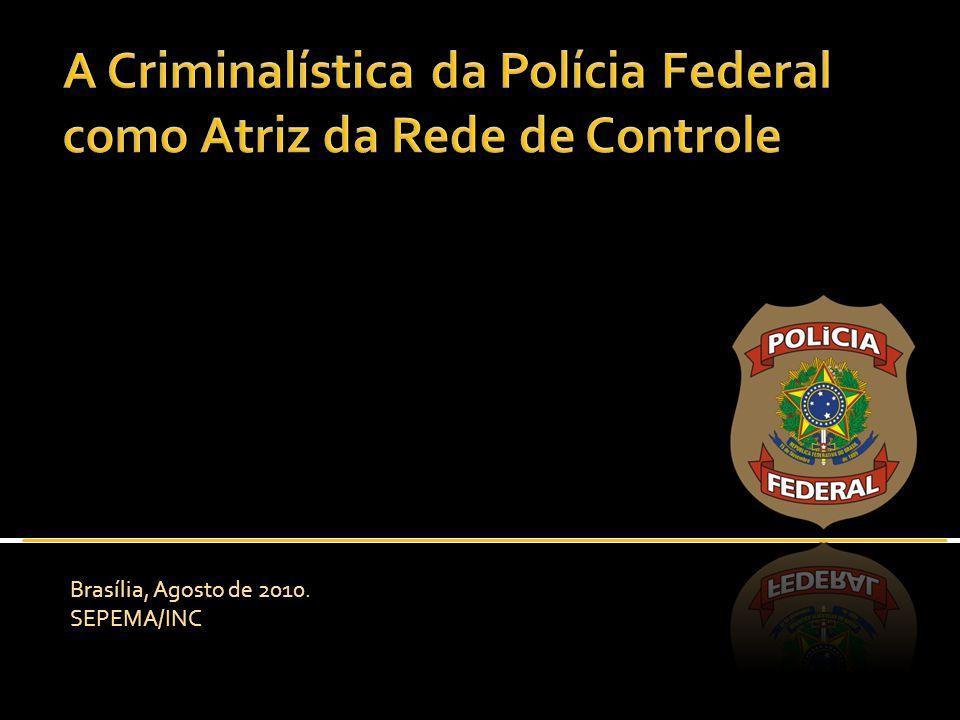 Polícia Federal Diretoria Técnico-Científica Serviço de Perícias de Engenharia e Meio Ambiente Brasília, Agosto de 2010. SEPEMA/INC