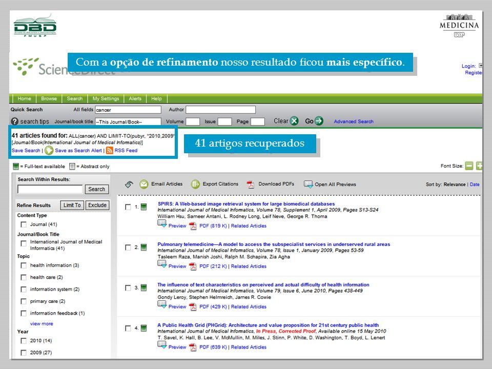 Com a opção de refinamento nosso resultado ficou mais específico. 41 artigos recuperados