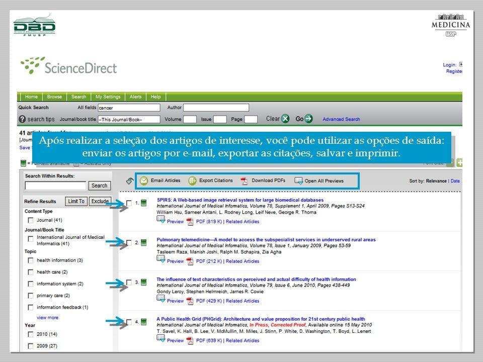 Após realizar a seleção dos artigos de interesse, você pode utilizar as opções de saída: enviar os artigos por e-mail, exportar as citações, salvar e imprimir.