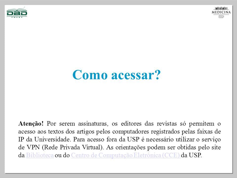 Acesse o site da Biblioteca www.fm.usp.br/biblioteca e clique no link do SIBiNet.
