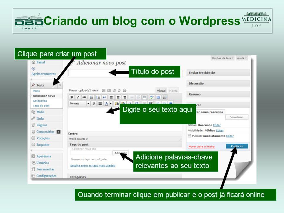 Criando um blog com o Wordpress Podemos classificar cada post criando uma categoria diferente.