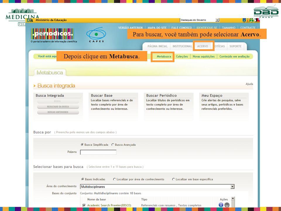 Para buscar, você também pode selecionar Acervo. Depois clique em Metabusca.