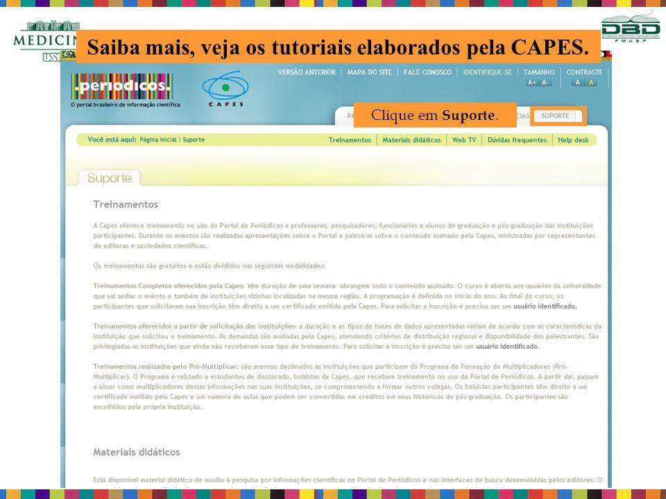 Saiba mais, veja os tutoriais elaborados pela CAPES. Clique em Suporte.