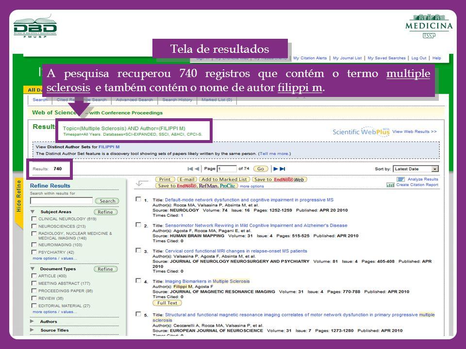 A pesquisa recuperou 740 registros que contém o termo multiple sclerosis e também contém o nome de autor filippi m. Tela de resultados
