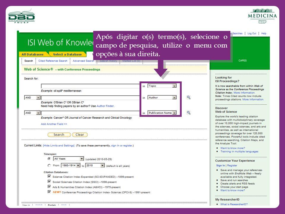 Os campos (Autor, Autor Grupo e Nome da Publicação) possuem listas de referências de pesquisa para ajudá- lo a localizar os itens para adicionar à sua busca.