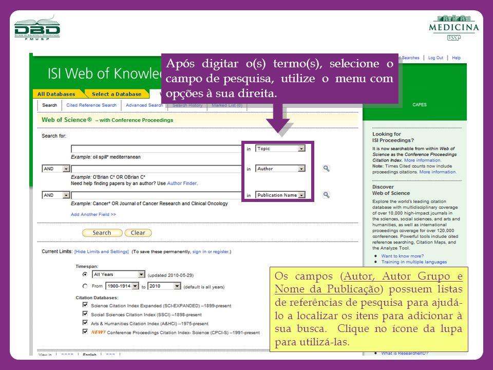 Os campos (Autor, Autor Grupo e Nome da Publicação) possuem listas de referências de pesquisa para ajudá- lo a localizar os itens para adicionar à sua