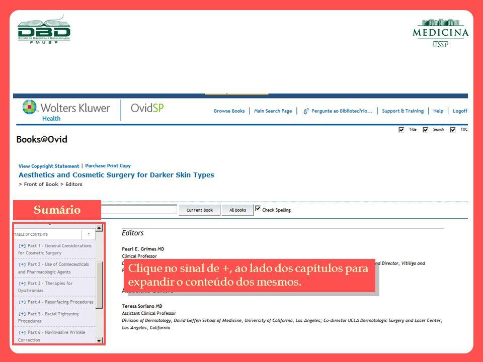 Sumário Clique no sinal de +, ao lado dos capítulos para expandir o conteúdo dos mesmos.