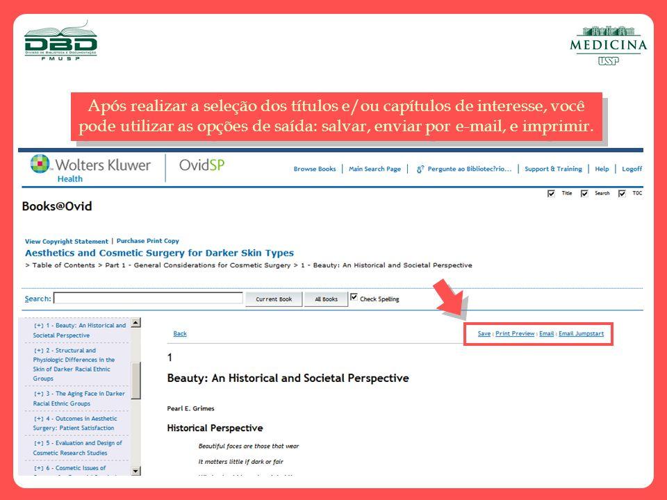 Após realizar a seleção dos títulos e/ou capítulos de interesse, você pode utilizar as opções de saída: salvar, enviar por e-mail, e imprimir.