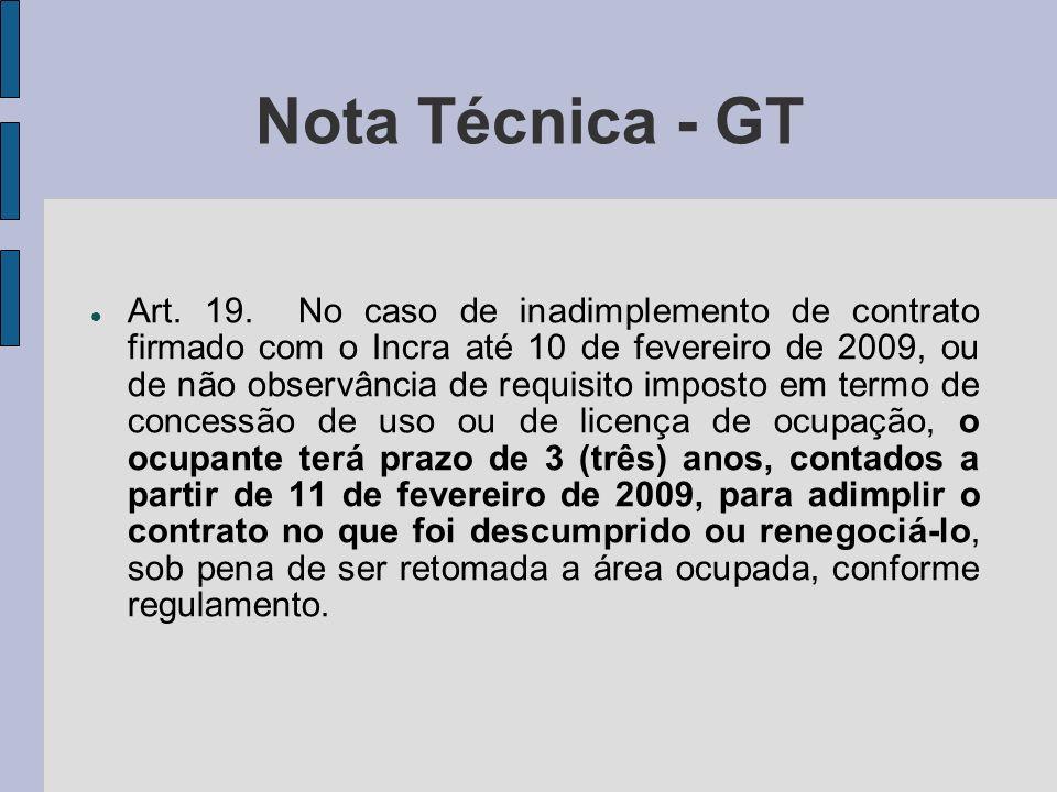 Nota Técnica - GT Art. 19. No caso de inadimplemento de contrato firmado com o Incra até 10 de fevereiro de 2009, ou de não observância de requisito i