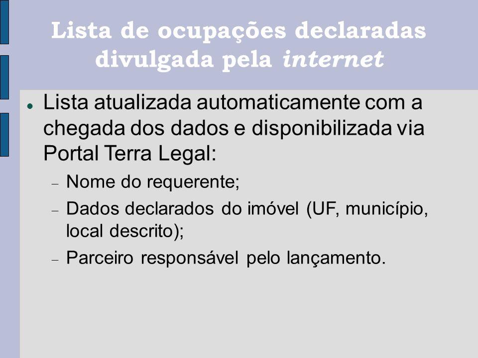 Lista de ocupações declaradas divulgada pela internet Lista atualizada automaticamente com a chegada dos dados e disponibilizada via Portal Terra Lega