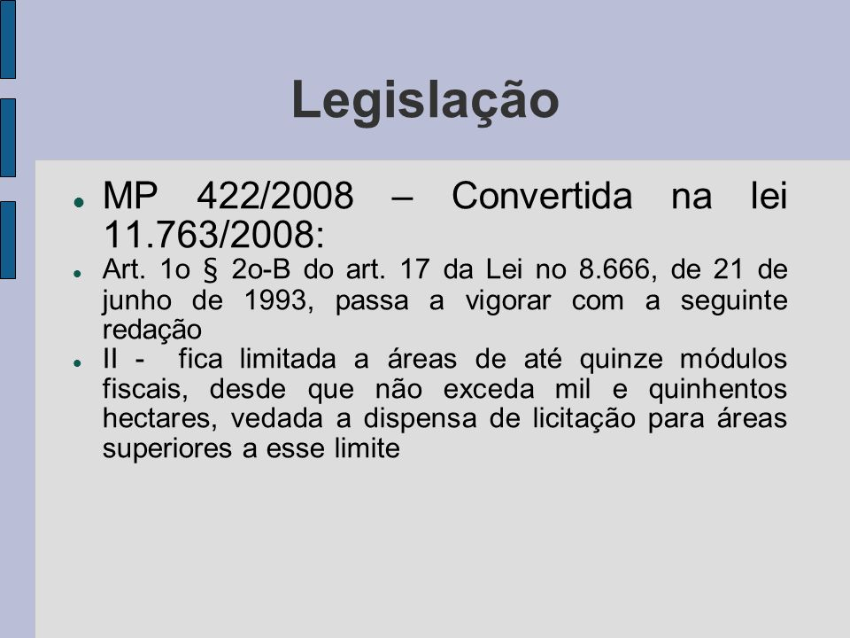 ADI 4269 MP 458/2009 – convertida na lei 11.952/2009: Art.