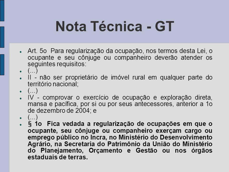 Nota Técnica - GT Art. 5o Para regularização da ocupação, nos termos desta Lei, o ocupante e seu cônjuge ou companheiro deverão atender os seguintes r